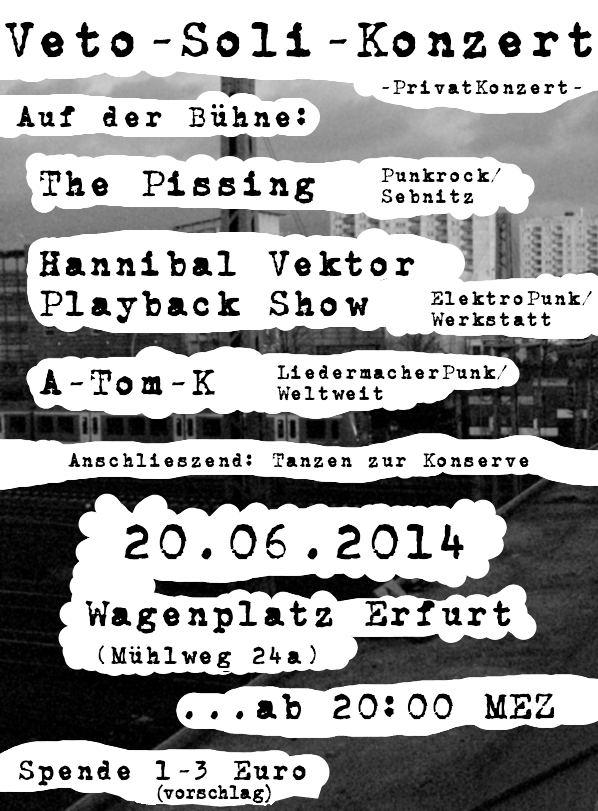Veto Soli Konzert am 20. 06. 2014. Ab 20 Uhr. Auf dem Wagenplatz Erfurt, Mühlweg 24a. 3 Bands und dann Disko